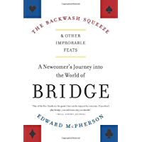 The Backwash Squeeze and Other Improbable Feats: A Bridge Odyessey (English Edition)