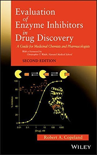 Evaluation of Enzyme Inhibitors in Drug Discovery: A Guide for Medicinal Chemists and Pharmacologists by Robert A. Copeland (2013-03-18)