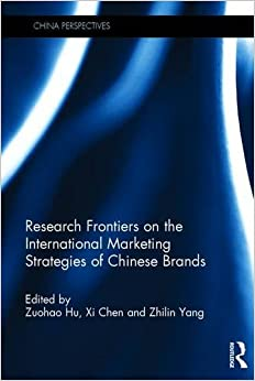 Book Research Frontiers on the International Marketing Strategies of Chinese Brands (China Perspectives)