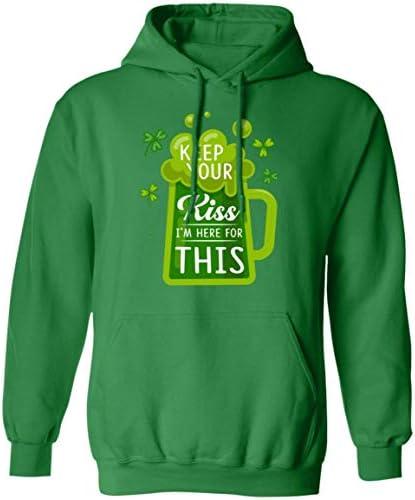 Keep Your Kiss I'm Here For This Irish Hoodie Sweatshirt   Funny St Patrick's Day Irish T Shirt