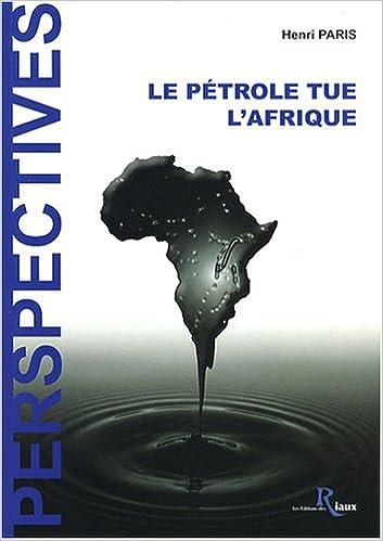 En ligne téléchargement gratuit Le Pétrole Tue l'Afrique pdf