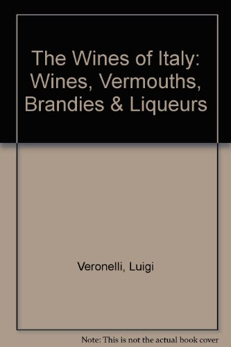 The Wines of Italy: Wines, Vermouths, Brandies & Liqueurs ()