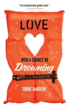 Love with a Chance of Drowning by [DeRoche, Torre]
