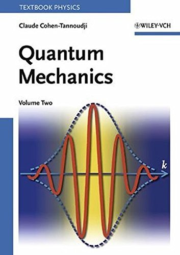 Quantum Mechanics, Volume 2 by Claude Cohen-Tannoudji (1991-01-08)