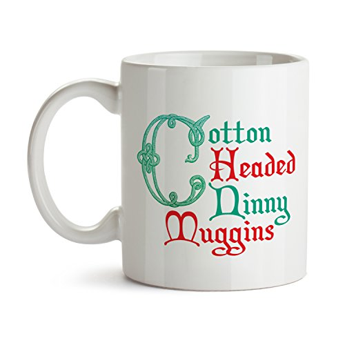 Cotton-Headed Ninny-Muggins Xmas Mug - Super Cool Funny and Inspirational Gifts 11 oz ounce White Ceramic Tea Cup - Ultimate Travel Gear Novelty Present Sweets Holder - Best Joke Fun - Wooden Sunglasses Wholesale Usa