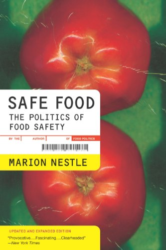 Safe Food: The Politics of Food Safety (California Studies in Food and Culture Book 5)