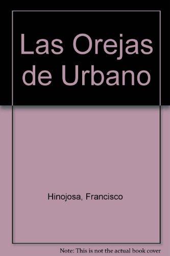 Las Orejas de Urbano - Francisco Hinojosa; El Fisgsn