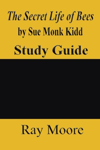 The Secret Life of Bees by Sue Monk Kidd: A Study Guide (Volume 30)