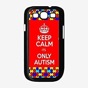 Keep Calm Its Only Autism Plastic Phone Case Back Cover Samsung Galaxy S3 I9300Kimberly Kurzendoerfer