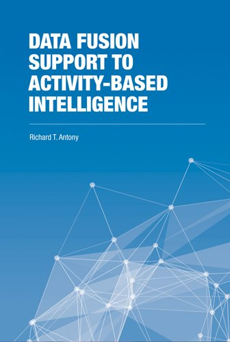 Data Fusion Support To Activity-Based Intelligence (The Artech House Intelligence And Information Operations Series)