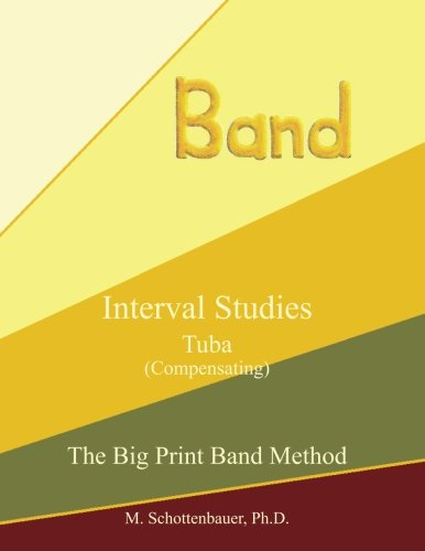 Big Band Tuba - Interval Studies:  Tuba (Compensating) (The Big Print Band Method)