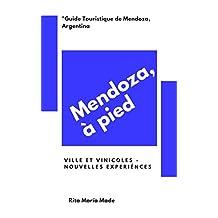 Mendoza, à pied: Ville et Vinicole - Nouvelles Experiénces (Diy Tour Guías Turísticas) (French Edition)