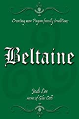 Beltaine (Creating New Pagan Family Traditions) Kindle Edition