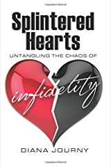 Splintered Hearts: Untangling the Chaos of Infidelity Paperback