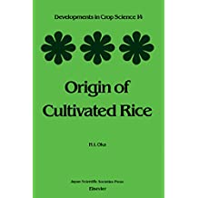 Origin of Cultivated Rice (Developments in Crop Science Book 14)