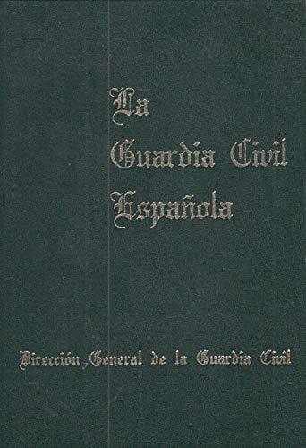 La Guardia Civil española: Amazon.es: Lóepez Corral, Miguel, Sanz ...