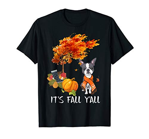 It's Fall Y'All Tee Boston Terrier Autumn Halloween Lover T-Shirt