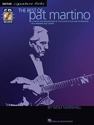 Modern Jazz Guitar (The Best of Pat Martino: A Step-by-Step Breakdown of the Guitar Styles and Techniques of a Modern Jazz Legend (Book & CD))
