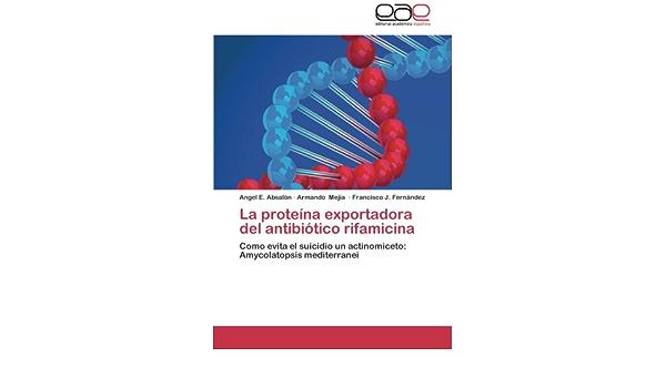 La Proteina Exportadora del Antibiotico Rifamicina: Amazon.es ...