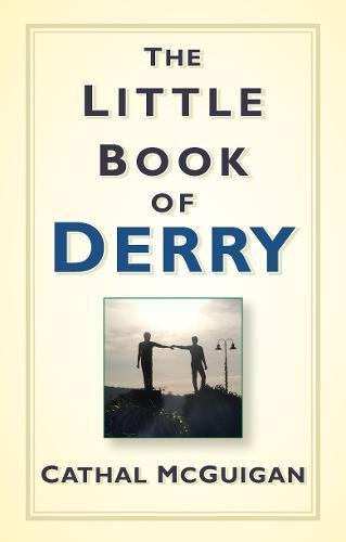 Read Online The Little Book of Derry PDF