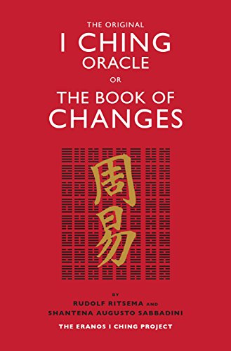 The Original I Ching Oracle or The Book of Changes: The Eranos I Ching Project