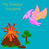My Dinosaur Storybook: blank draw and write journal with lines and blank space for drawing