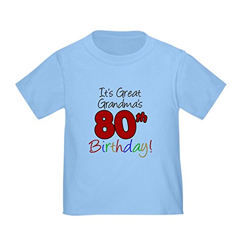 CafePress Great Grandma's 80Th Birthday Toddler T Shirt Cute Toddler T-Shirt, 100% Cotton Baby Blue