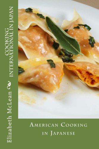 Read Online Cooking International in Japan: American Cooking in Japanese (Volume 1) (Japanese Edition) PDF