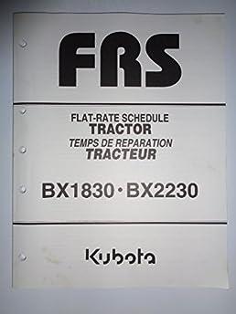 kubota bx1830 bx2230 tractor flat rate schedule repair time manual rh amazon com Kubota BX2230 HST Spring Adjustment Kubota BX2230 Craigslist