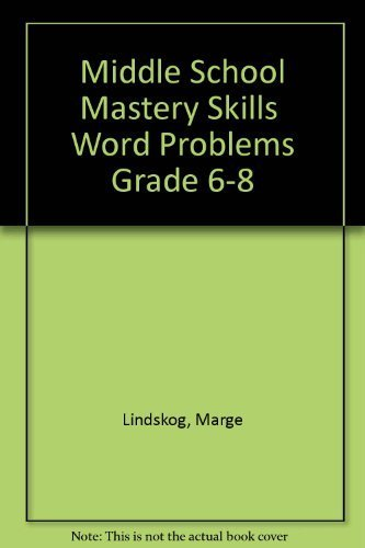 Middle School Mastery Skills Word Problems Grade 6-8 by Marge Lindskog (1996-01-04)
