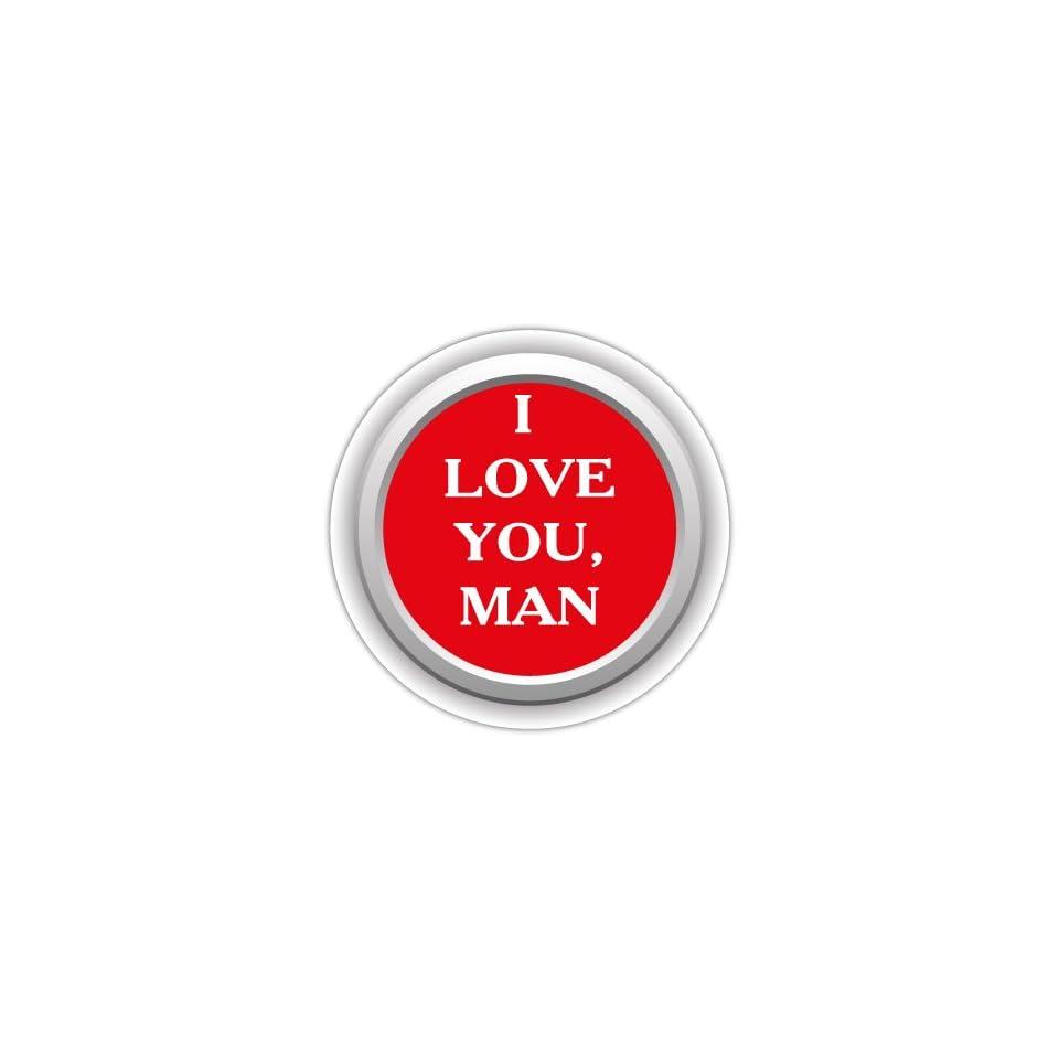 I love you man car bumper sticker decal 5 X 5