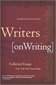 com writers on writing collected essays from the new york writers on writing collected essays from the new york times