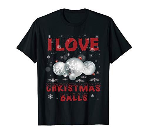 I Love Christmas Balls tee Dirty Joke Christmas Adult Xmas T-Shirt (Best Short Dirty Jokes Of All Time)