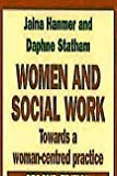 Women and Social Work : Towards a Women-Centered Practice, Hanmer, Jalna and Statham, Daphne, 0925065080