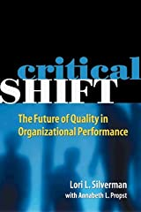 Critical SHIFT: The Future of Quality in Organizational Performance by Lori L. Silverman (1999-02-03) Hardcover