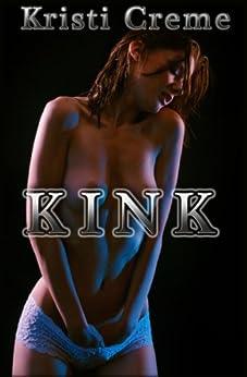 Kink by [Creme, Kristi]