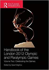 an introduction to the comparison of the london 2012 olympic and paralympic games 1 introduction 1 media during the london 2012 olympic games sport in society, 17 (6), 808-823 are from girginov's edited handbook of the london 2012 olympic and paralympic games which is published in two volumes - volume one: making the games.