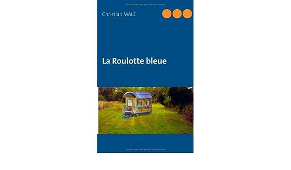 La Roulotte bleue (French Edition)