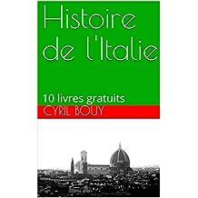 Histoire de l'Italie: 10 livres gratuits (French Edition)