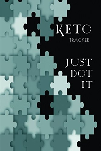 Keto Tracker-Just Dot It: A 200 page Dot Grid Bullet Journal, Planner, Habits and Metrics Tracker (Just Dot It—Health & Fitness)