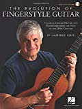 The Evolution of Fingerstyle Guitar: Classical Guitar History and Repertoire from the 16th to the 20th Century