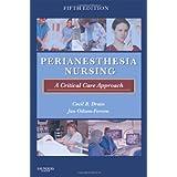PeriAnesthesia Nursing: A Critical Care Approach