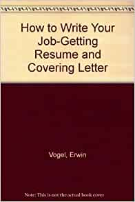 how to write your jobgetting resume and covering letter