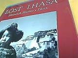 Lost Lhasa: Heinrich Harrer s Tibet