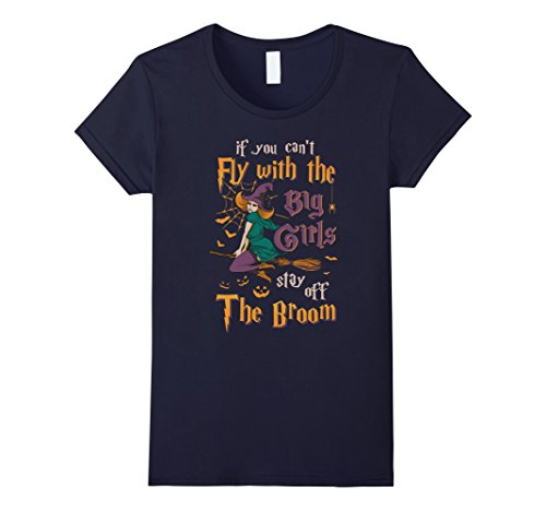 Womens If You Can't Fly With Big Girls Stay Off Broom Witch T-Shirt Small (Fly Guy Halloween Costumes)