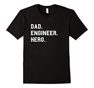 Dad. Engineer. Hero. Father T-Shirt