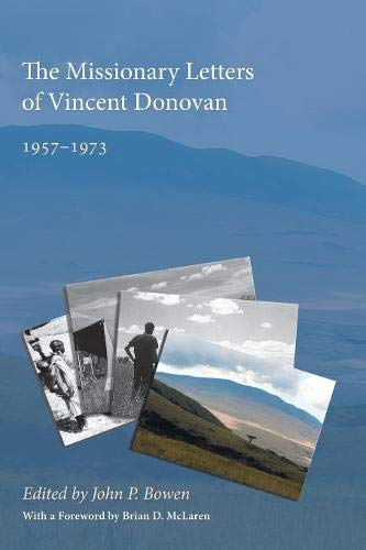 - The Missionary Letters of Vincent Donovan: 19571973