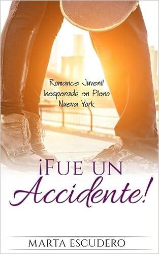 Romance Juvenil Inesperado en Pleno Nueva York Novela Romántica Juvenil: Amazon.es: Marta Escudero: Libros
