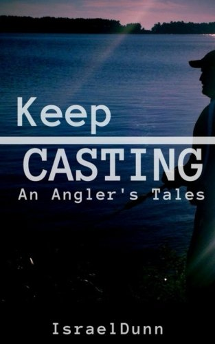 BOOK Keep Casting: An Angler's Tale<br />T.X.T