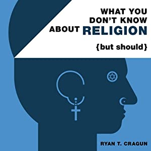 What You Don't Know about Religion (but Should) Audiobook